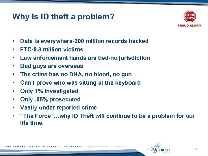 Why is ID theft a problem? • • • Data is everywhere-200 million records