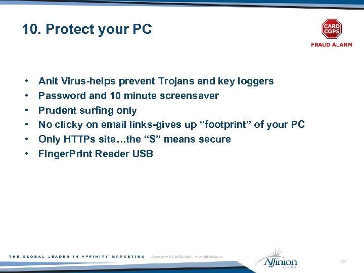 10. Protect your PC • • • Anit Virus-helps prevent Trojans and key loggers