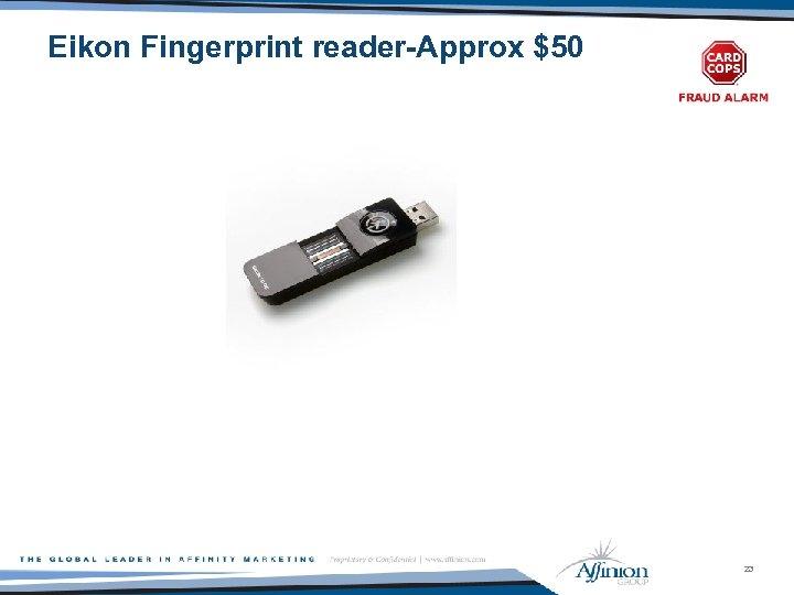 Eikon Fingerprint reader-Approx $50 23