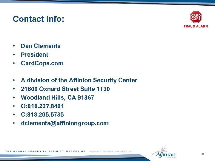 Contact info: • Dan Clements • President • Card. Cops. com • • •