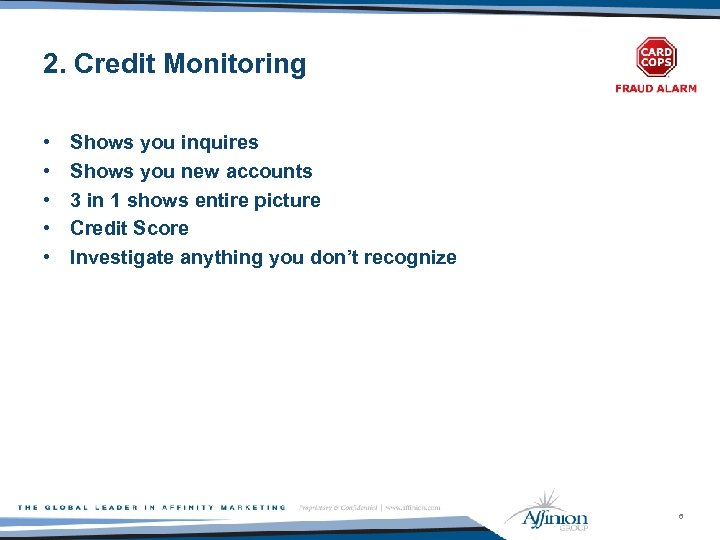 2. Credit Monitoring • • • Shows you inquires Shows you new accounts 3