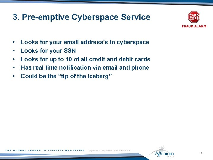 3. Pre-emptive Cyberspace Service • • • Looks for your email address's in cyberspace