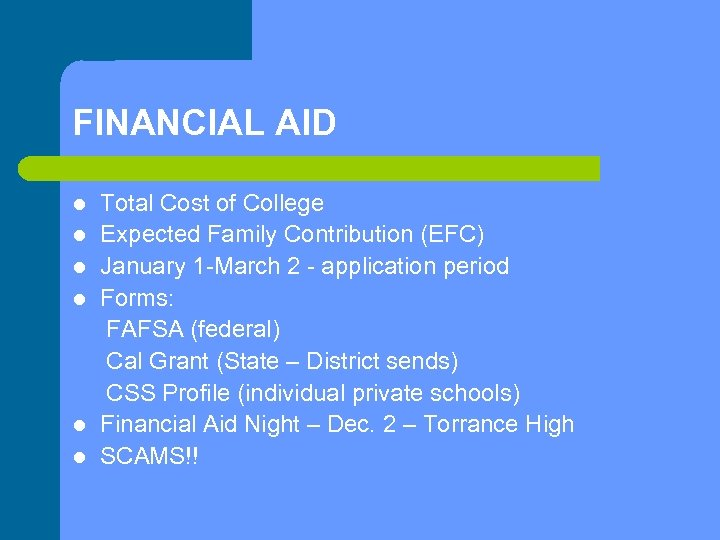 FINANCIAL AID l l l Total Cost of College Expected Family Contribution (EFC) January