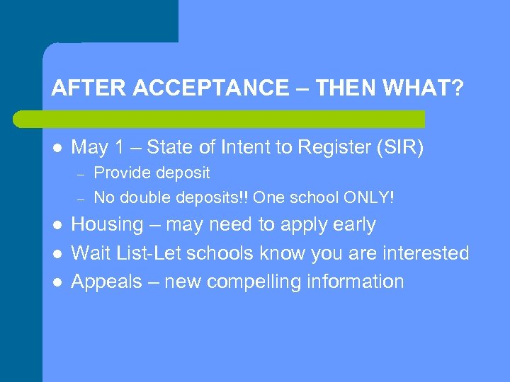 AFTER ACCEPTANCE – THEN WHAT? l May 1 – State of Intent to Register