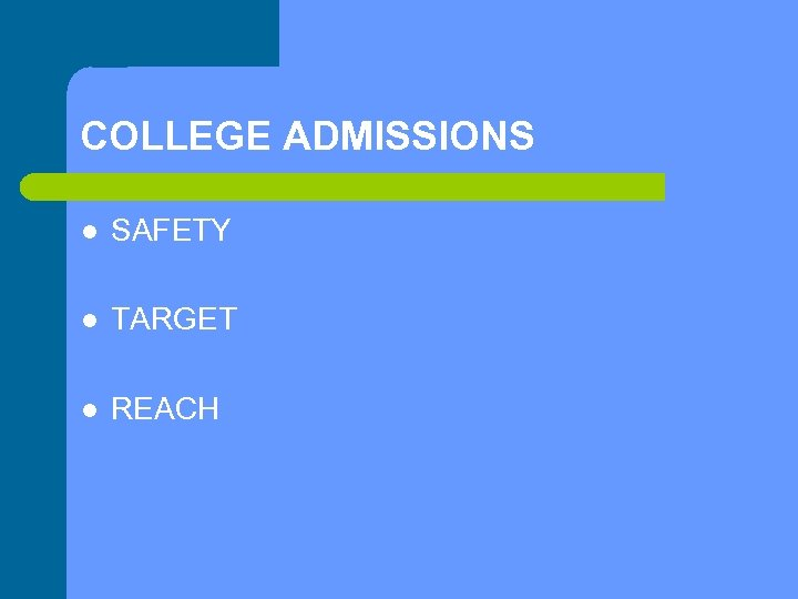 COLLEGE ADMISSIONS l SAFETY l TARGET l REACH