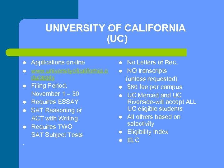 UNIVERSITY OF CALIFORNIA (UC) l l l . Applications on-line www. universityofcalifornia. e du/apply