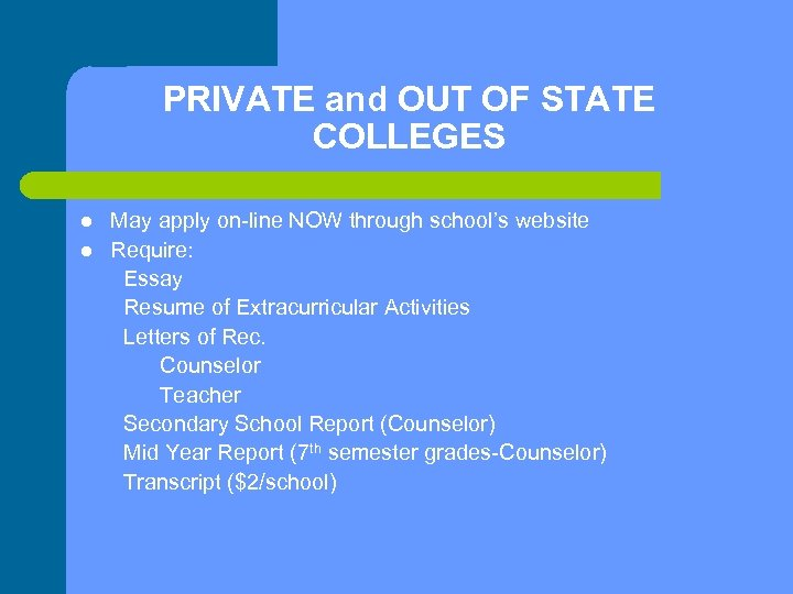PRIVATE and OUT OF STATE COLLEGES l l May apply on-line NOW through school's