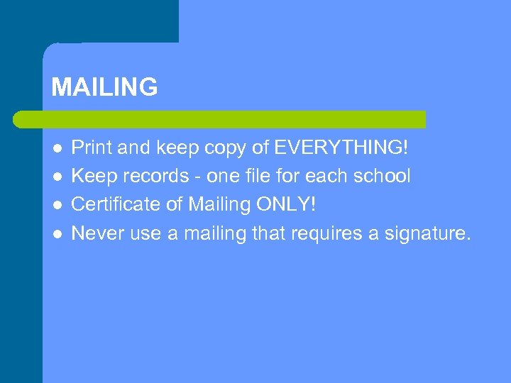 MAILING l l Print and keep copy of EVERYTHING! Keep records - one file