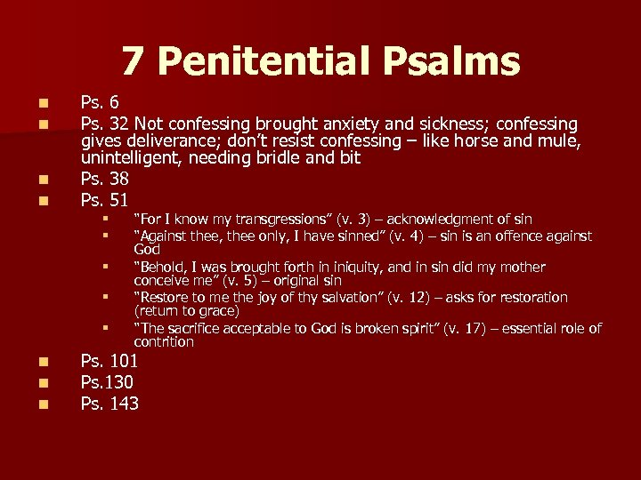7 Penitential Psalms n n Ps. 6 Ps. 32 Not confessing brought anxiety and