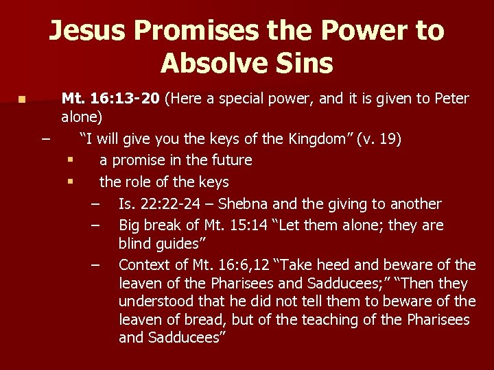 Jesus Promises the Power to Absolve Sins n Mt. 16: 13 -20 (Here a