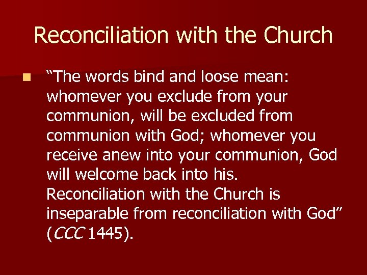 """Reconciliation with the Church n """"The words bind and loose mean: whomever you exclude"""
