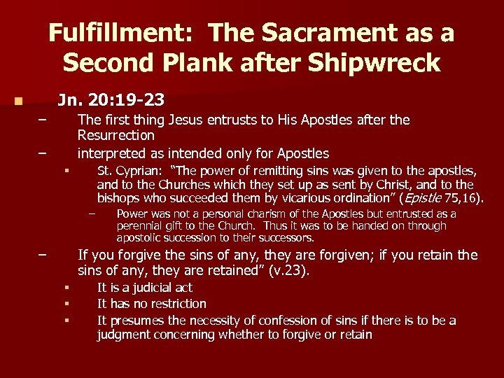 Fulfillment: The Sacrament as a Second Plank after Shipwreck Jn. 20: 19 -23 n