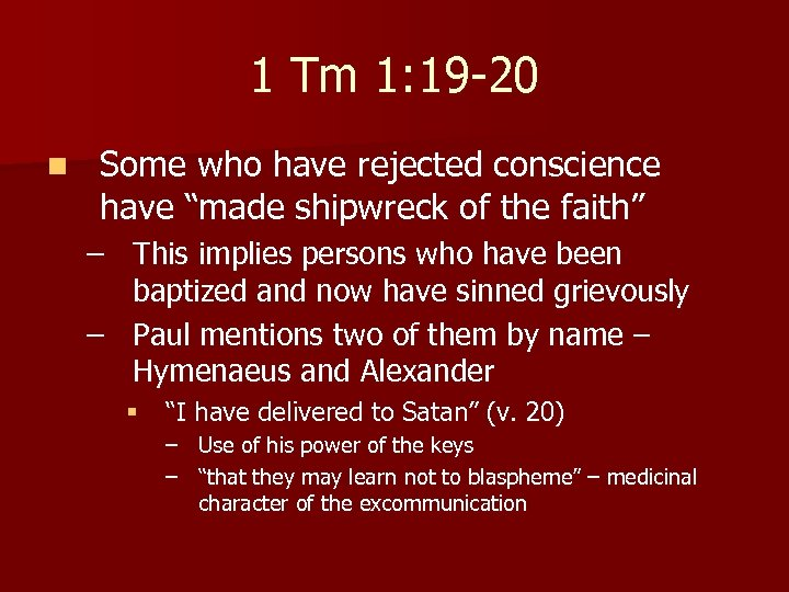 """1 Tm 1: 19 -20 n Some who have rejected conscience have """"made shipwreck"""