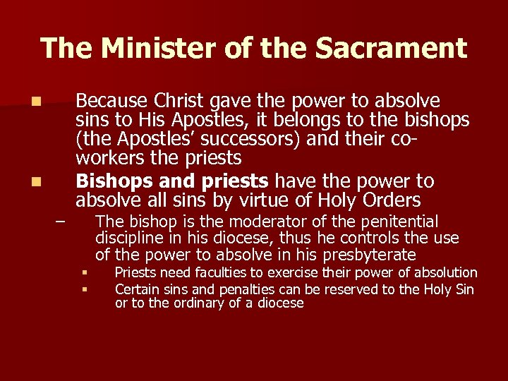 The Minister of the Sacrament n n – Because Christ gave the power to