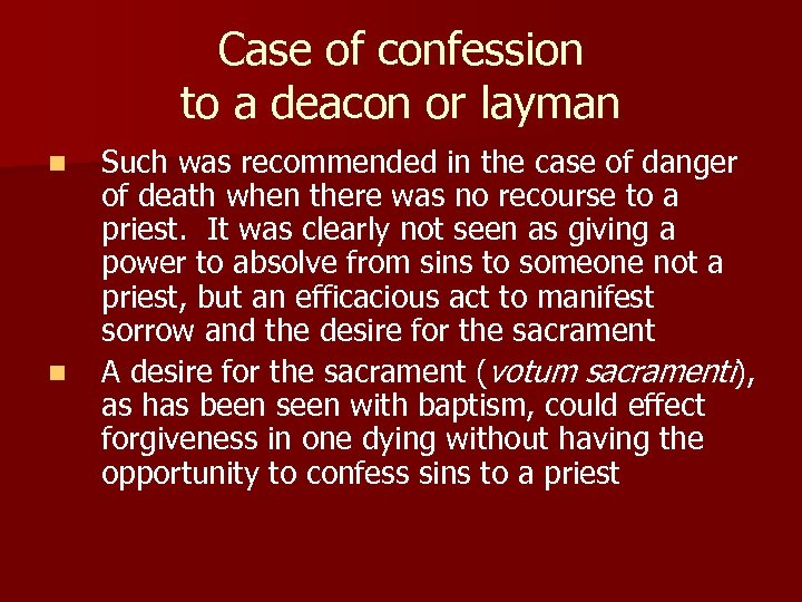 Case of confession to a deacon or layman n n Such was recommended in