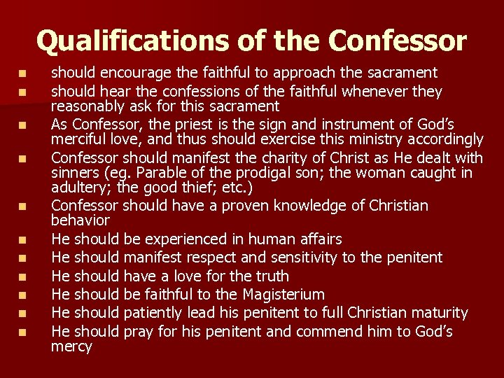 Qualifications of the Confessor n n n should encourage the faithful to approach the