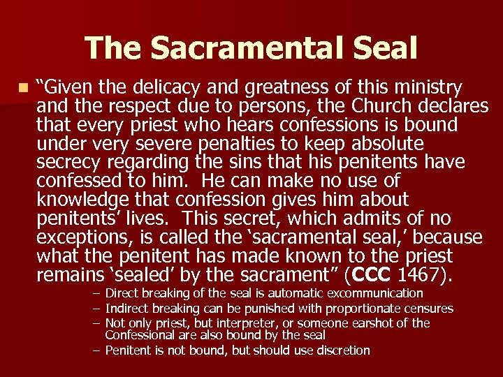 """The Sacramental Seal n """"Given the delicacy and greatness of this ministry and the"""