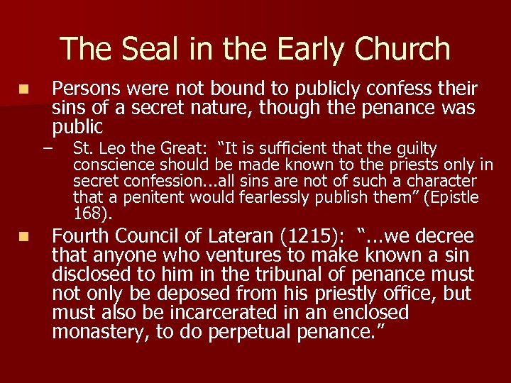 The Seal in the Early Church n Persons were not bound to publicly confess