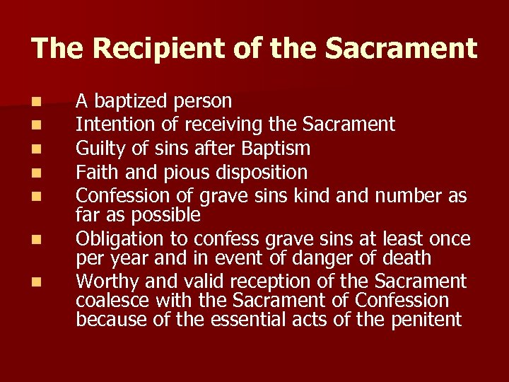 The Recipient of the Sacrament n n n n A baptized person Intention of