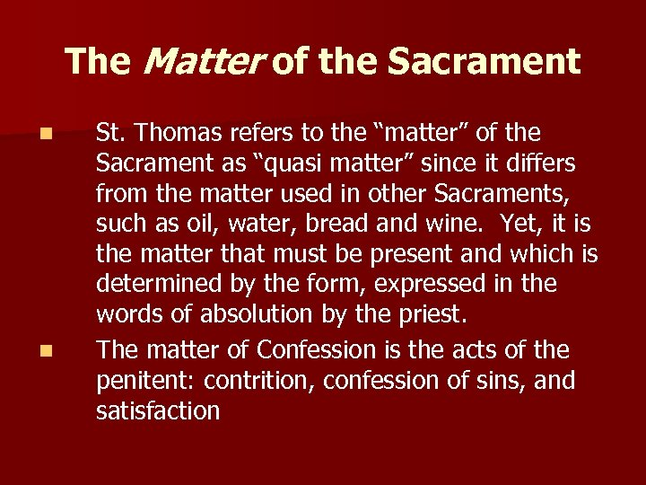 """The Matter of the Sacrament n n St. Thomas refers to the """"matter"""" of"""