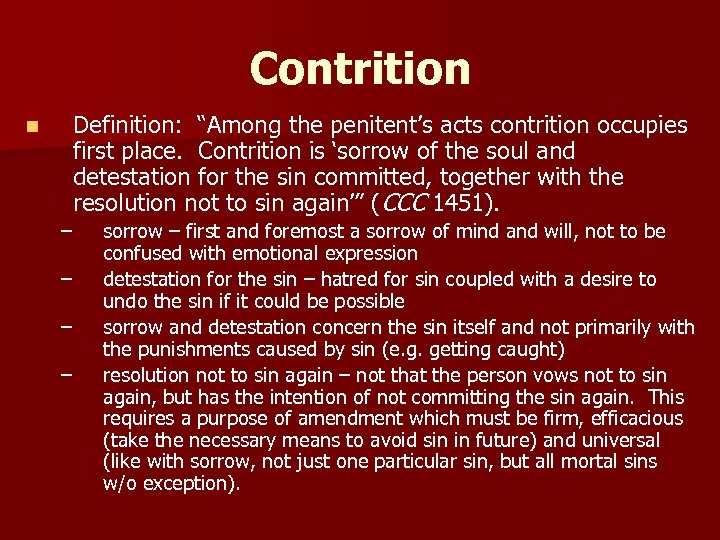 """Contrition n Definition: """"Among the penitent's acts contrition occupies first place. Contrition is 'sorrow"""