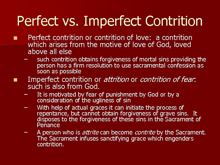 Perfect vs. Imperfect Contrition n Perfect contrition or contrition of love: a contrition which