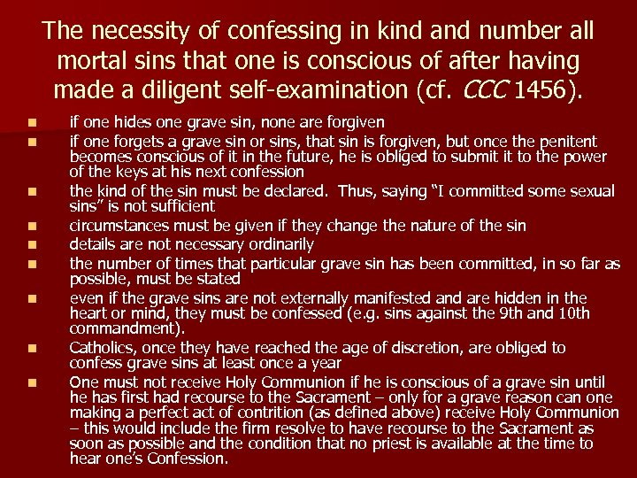 The necessity of confessing in kind and number all mortal sins that one is