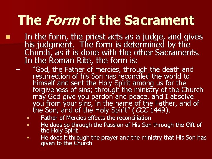 The Form of the Sacrament n – In the form, the priest acts as