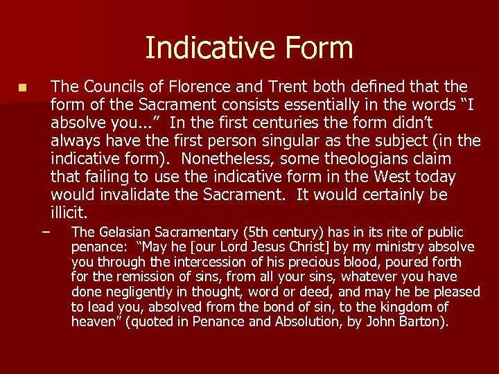 Indicative Form n The Councils of Florence and Trent both defined that the form