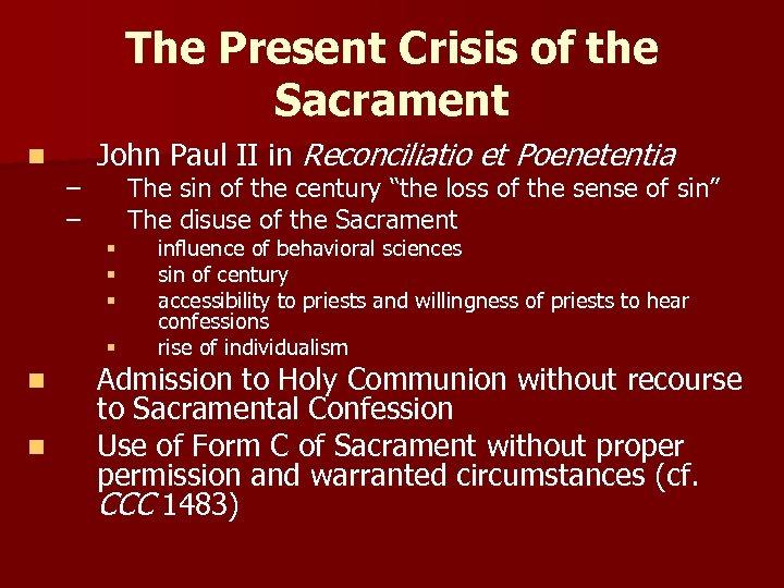 The Present Crisis of the Sacrament n – – John Paul II in Reconciliatio