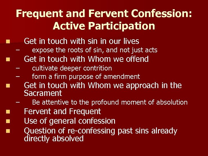 Frequent and Fervent Confession: Active Participation n n – – – n n n