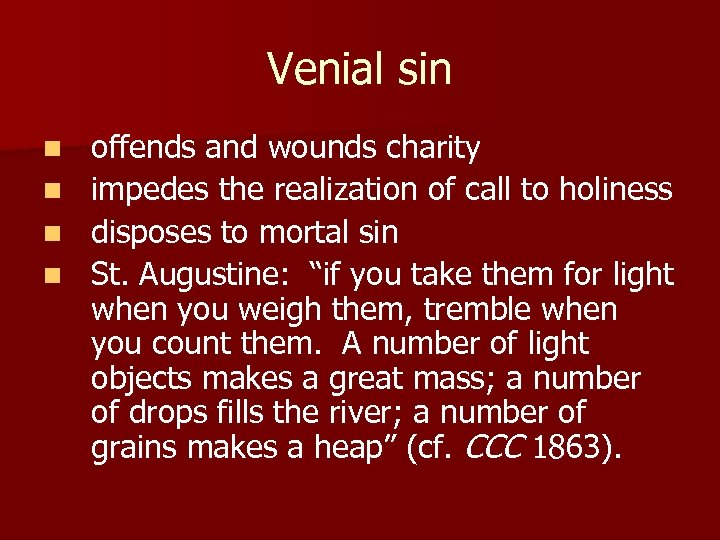 Venial sin offends and wounds charity n impedes the realization of call to holiness