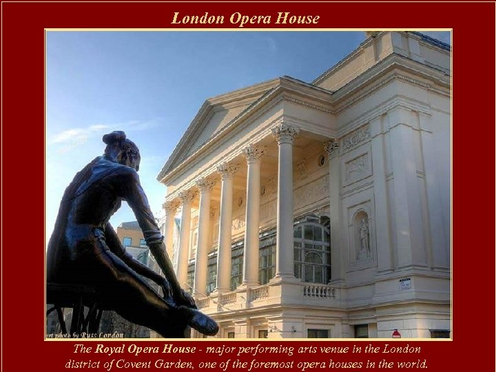 London Opera House The Royal Opera House - major performing arts venue in the