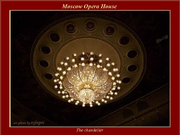 Moscow Opera House The chandelier