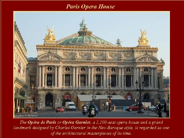 Paris Opera House The Opéra de Paris or Opéra Garnier, a 2, 200 -seat