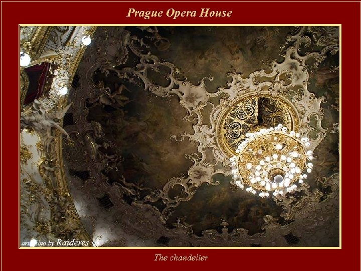 Prague Opera House The chandelier