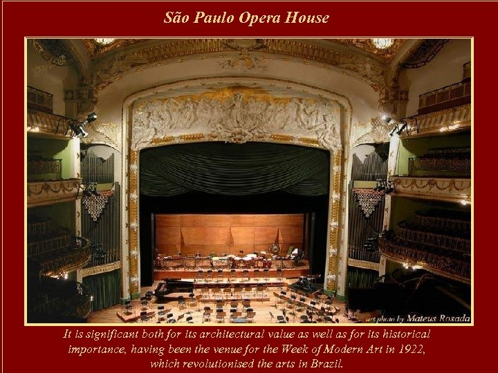 São Paulo Opera House It is significant both for its architectural value as well