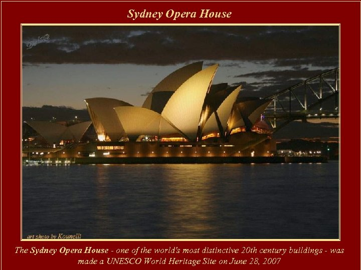 Sydney Opera House The Sydney Opera House - one of the world's most distinctive