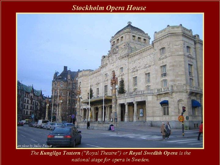 Stockholm Opera House The Kungliga Teatern (
