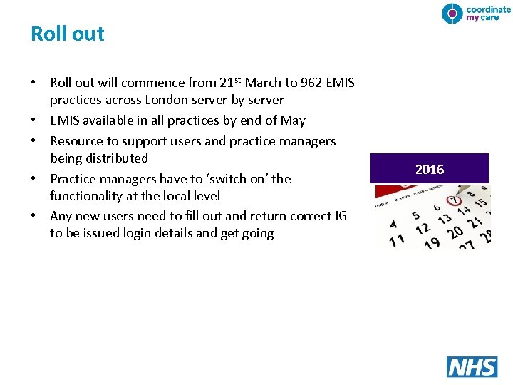 Roll out • Roll out will commence from 21 st March to 962 EMIS