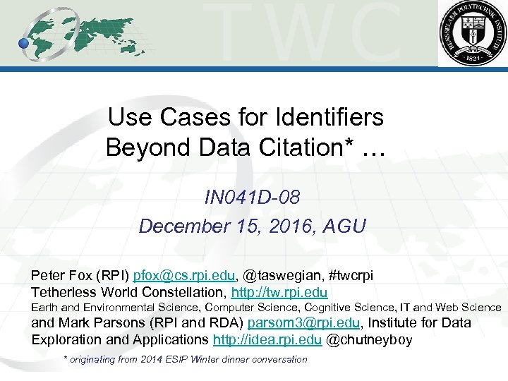Use Cases for Identifiers Beyond Data Citation* … IN 041 D-08 December 15, 2016,