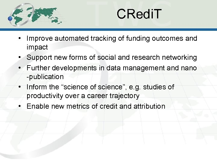 CRedi. T • Improve automated tracking of funding outcomes and impact • Support new