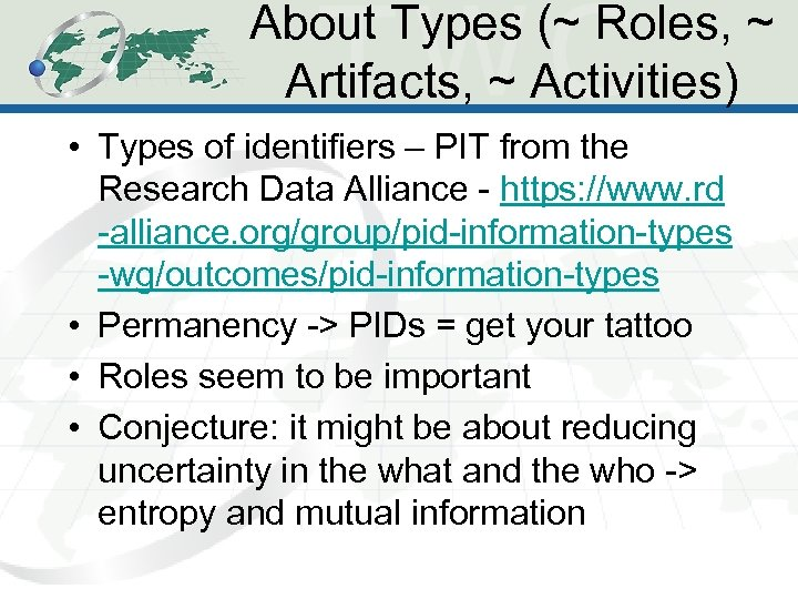 About Types (~ Roles, ~ Artifacts, ~ Activities) • Types of identifiers – PIT