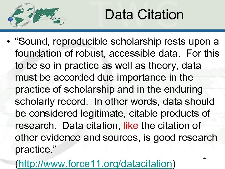 "Data Citation • ""Sound, reproducible scholarship rests upon a foundation of robust, accessible data."