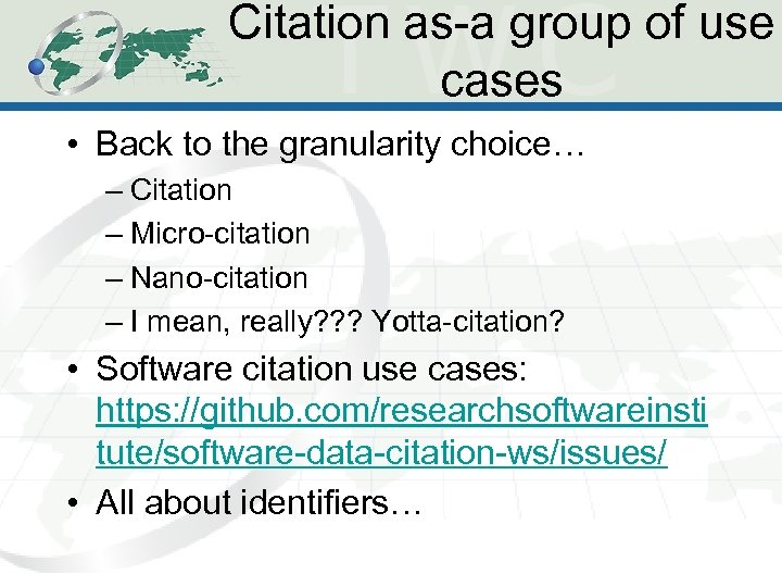 Citation as-a group of use cases • Back to the granularity choice… – Citation