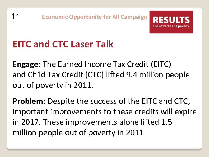 11 Economic Opportunity for All Campaign EITC and CTC Laser Talk Engage: The Earned