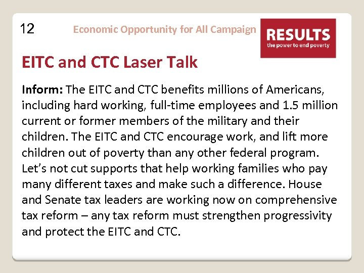 12 Economic Opportunity for All Campaign EITC and CTC Laser Talk Inform: The EITC