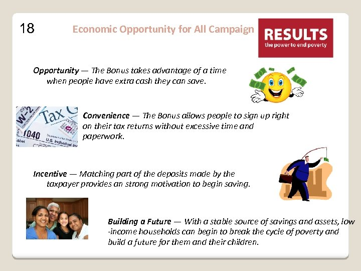 18 Economic Opportunity for All Campaign Opportunity — The Bonus takes advantage of a