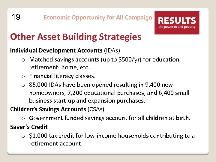 19 Economic Opportunity for All Campaign Other Asset Building Strategies Individual Development Accounts (IDAs)