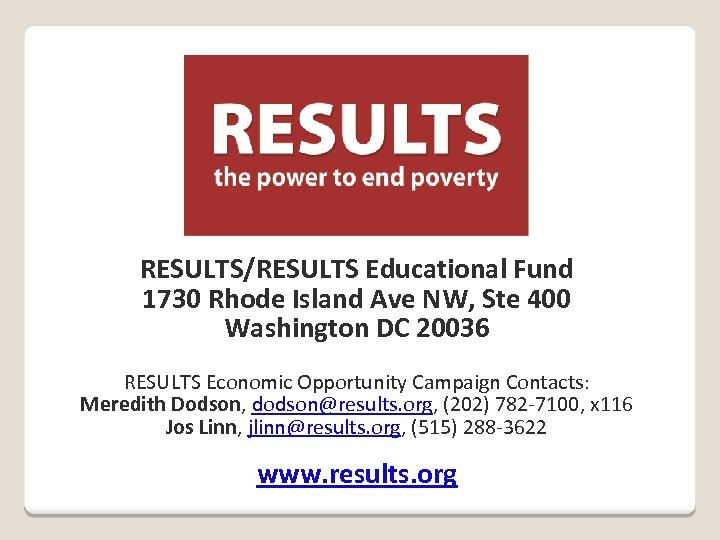 RESULTS/RESULTS Educational Fund 1730 Rhode Island Ave NW, Ste 400 Washington DC 20036 RESULTS